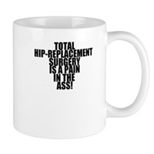Total Hip Replacement Surgery Small Mugs