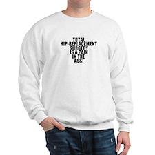 Total Hip Replacement Surgery Sweatshirt