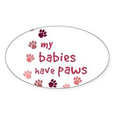 My Babies have Paws Oval Decal