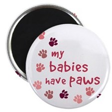 """My Babies have Paws 2.25"""" Magnet (100 pack)"""