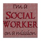Social Worker on a Mission Tile Coaster