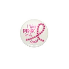 I Wear Pink For My Friend 26 Mini Button (100 pack