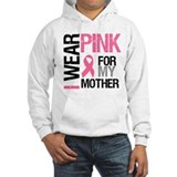 I Wear Pink (Mother) Hoodie Sweatshirt