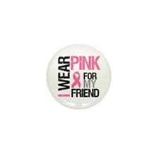 I Wear Pink (Friend) Mini Button (10 pack)