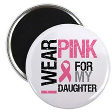 I Wear Pink Daughter Magnet