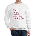 My Baby has Paws Sweatshirt