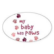 My Baby has Paws Oval Bumper Stickers