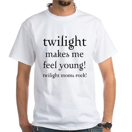 Twilight Moms Feel Young White T-Shirt
