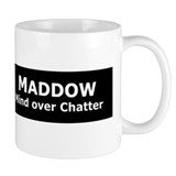 Maddow_Mind over Chatter Small Mugs