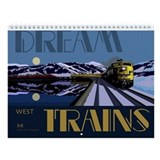 Dream Trains West Wall Calendar