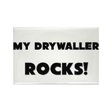 MY Drywaller ROCKS! Rectangle Magnet