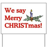 We say Merry CHRISTmas Yard Sign