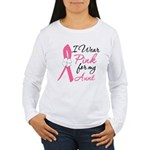 I Wear Pink For My Aunt Women's Long Sleeve T-Shir