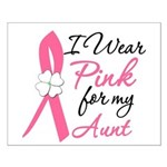 I Wear Pink For My Aunt Small Poster