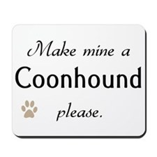 Make Mine Coonhound Mousepad