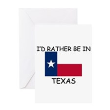 I'd rather be in Texas Greeting Card