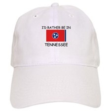 I'd rather be in Tennessee Baseball Cap