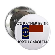 "I'd rather be in North Carolina 2.25"" Button (10 p"