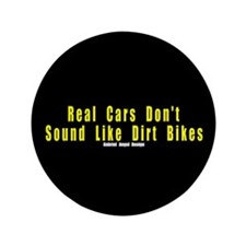 "Real Cars Don't Sound ... 3.5"" Button (100 pack)"
