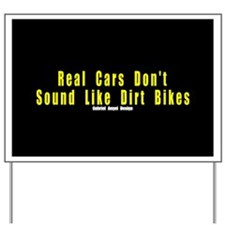 Real Cars Don't Sound Like Dirt Bikes Yard Sign