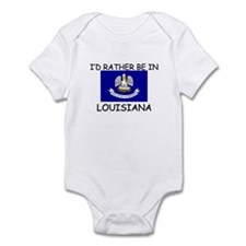 I'd rather be in Louisiana Infant Bodysuit
