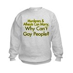 Why Can't Gay People Kids Sweatshirt