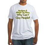 Why Can't Gay People Fitted T-Shirt