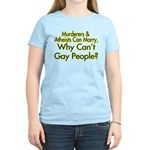 Why Can't Gay People Women's Light T-Shirt