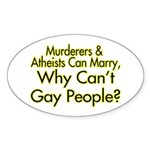 Why Can't Gay People Oval Sticker