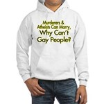 Why Can't Gay People Hooded Sweatshirt