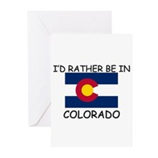I'd rather be in Colorado Greeting Cards (Pk of 10