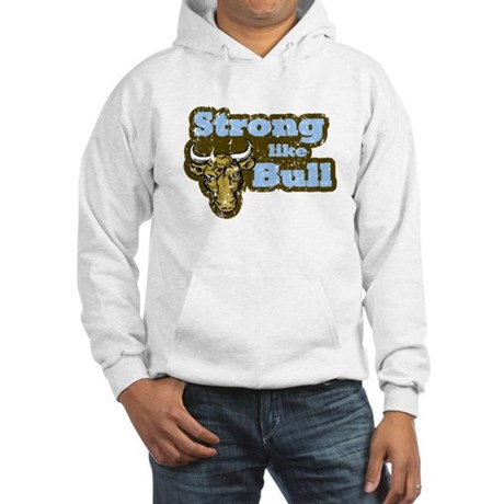 Strong Like Bull Hooded Sweatshirt