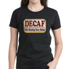 Decaf, Kissing Your Sister Tee