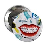 "Dentists, Hygienists, Orthodo 2.25"" Button"