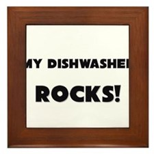 MY Dishwasher ROCKS! Framed Tile