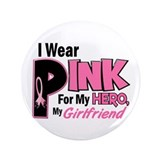 I Wear Pink For My Girlfriend 19 3.5&quot; Button