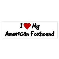 Love My American Foxhound Bumper Stickers (Bumper)