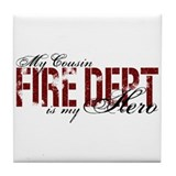 My Cousin My Hero - Fire Dept Tile Coaster