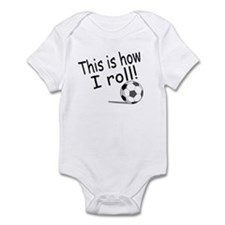 This Is How I Roll (Soccer) Infant Bodysuit