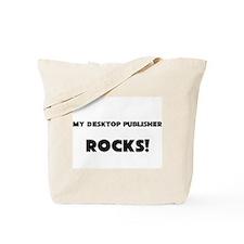 MY Desktop Publisher ROCKS! Tote Bag