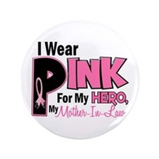 "I Wear Pink For My Mother-In-Law 19 3.5"" Button"