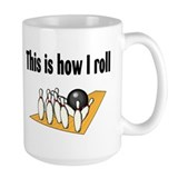 This Is How I Roll (Bowling) Mug