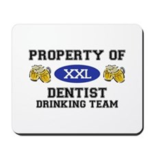 Property of Dentist Drinking Team Mousepad