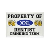 Property of Dentist Drinking Team Rectangle Magnet