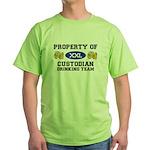 Property of Custodian Drinking Team Green T-Shirt