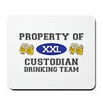 Property of Custodian Drinking Team Mousepad