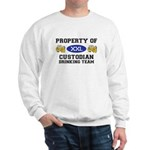 Property of Custodian Drinking Team Sweatshirt