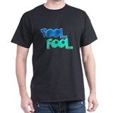 Pool Fool T-Shirt