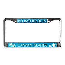 I'd Rather be in Cayman Islands License Frame
