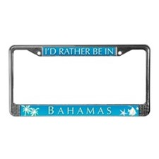 I'd Rather be in Bahamas License Plate Frame